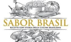 SABOR BRASIL: RICETTE CON STORIA DELLA CUCINA BRASILIANA